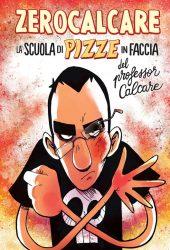 La scuole di pizze in faccia del professor Calcare