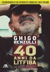 '40 anni da Litfiba': esce l'autobiografia di Ghigo Renzulli